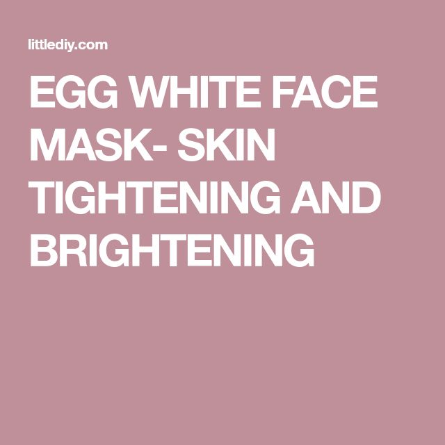 EGG WHITE FACE MASK- SKIN TIGHTENING AND BRIGHTENING