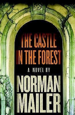 The Castle in the Forest: Novel by Norman Mailer (2007 Hardcover First Edition)