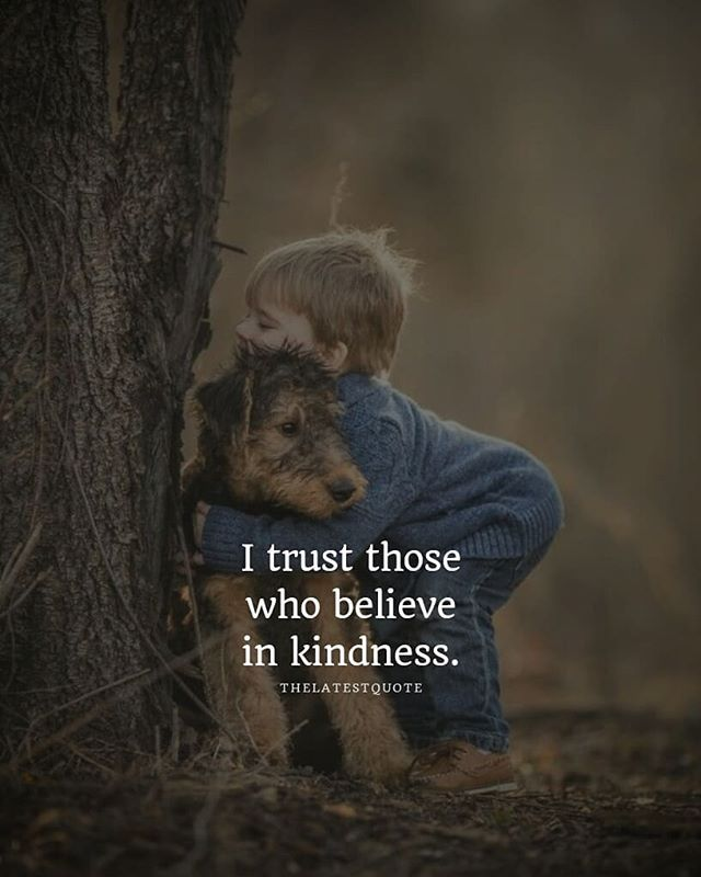 Image result for trust and kindness quote