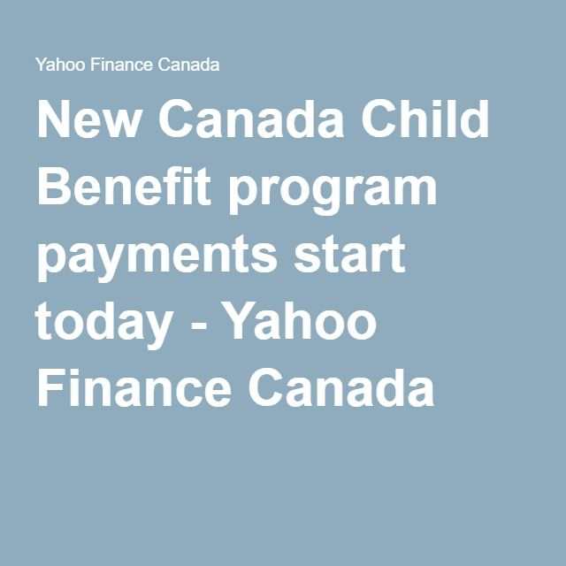 New Canada Child Benefit program payments start today - Yahoo Finance Canada