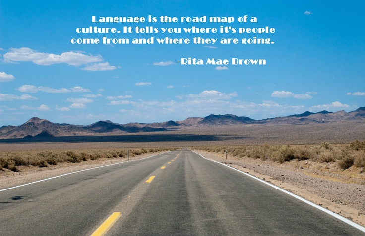 Language is the road map of a culture It tells you where its – Roadmap of