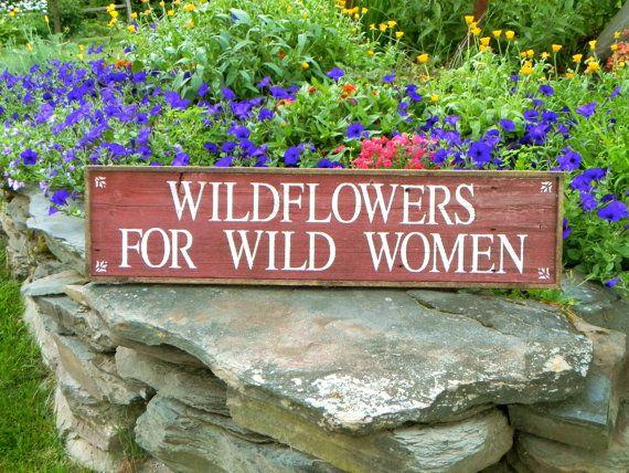 Wildflowers For Wild Women Sign - Garden Decor - Handmade - Rustic - Outdoor Signs - Flower - Gift For Her