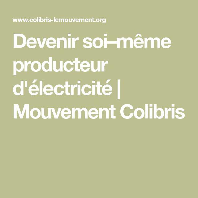 Devenir soi–même producteur d'électricité | Mouvement Colibris