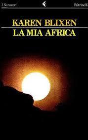 Block Notes di CiBiEffe: Karen Blixen - La mia Africa