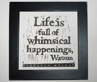 Sherlock Holmes quote whimsical happenings linocut print. $12.00, via Etsy.