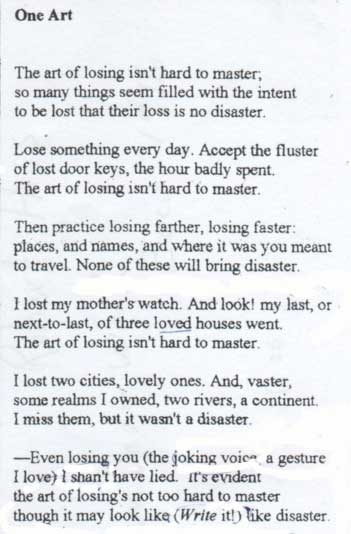 One Art by Helen Heath (but I thought it was by Elizabeth Bishop...whatever); love this poem
