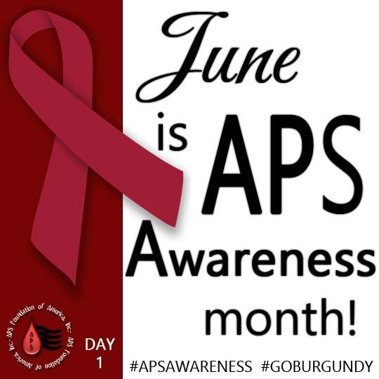 June is APS AWARENESS MONTH!!!! All month long we will be bringing you graphics to help bring much needed awareness to ‪#‎APS‬ (‪#‎Antiphospholipid‬ Antibody Syndrome). Please share these graphics on all social media platforms to spread awareness. For more information about APS, please visit our website: http://www.apsfa.org When sharing, please use hashtags ‪#‎APSAWARENESS‬ and ‪#‎GOBURGUNDY‬.