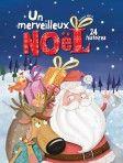 Suis le Père Noël et découvre 24 histoires merveilleuses. Tu vivras des moments pleins de magie et d'émotion.