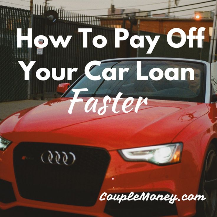 How To Pay Off Your Car Loan Faster
