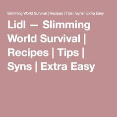 Lidl — Slimming World Survival   Recipes   Tips   Syns   Extra Easy