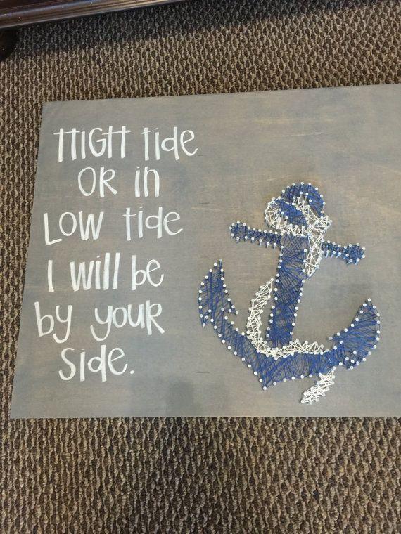 marée haute ou à marée basse, je serai à vos côtés string art. Jai fait cela pour un ami très cher comme cadeau de mariage. Conseil dadministration est teinte gris avec ancre de chaîne bleu et blanc.