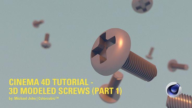 Cinema 4D Tutorial - 3D Modeled Screws (Part 1)