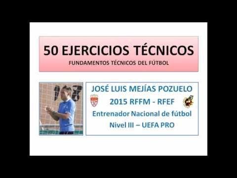 FÚTBOL BASE 50 EJERCICIOS TÉCNICOS