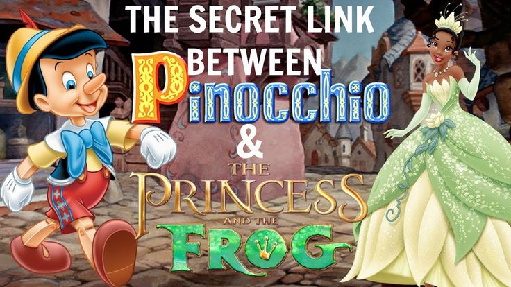 THE SECRET CONNECTION BETWEEN PINOCCHIO AND THE PRINCESS AND THE FROG - ...