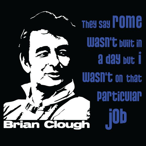 Brian Clough Rome Quote T-shirt