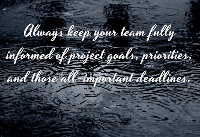 • Always keep your team fully informed of project goals, priorities, and those all-important deadlines. #leadership