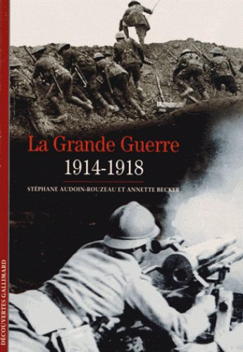 La Grande Guerre / Stéphane Audoin-Rouzeau