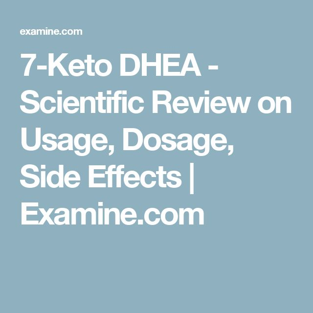7-Keto DHEA - Scientific Review on Usage, Dosage, Side Effects | Examine.com