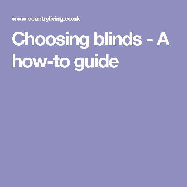 Choosing blinds - A how-to guide