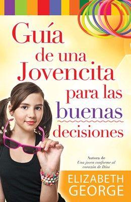 Guía de una jovencita para las buenas decisiones (9780789921130): Elizabeth George (Autor): CLC Chile