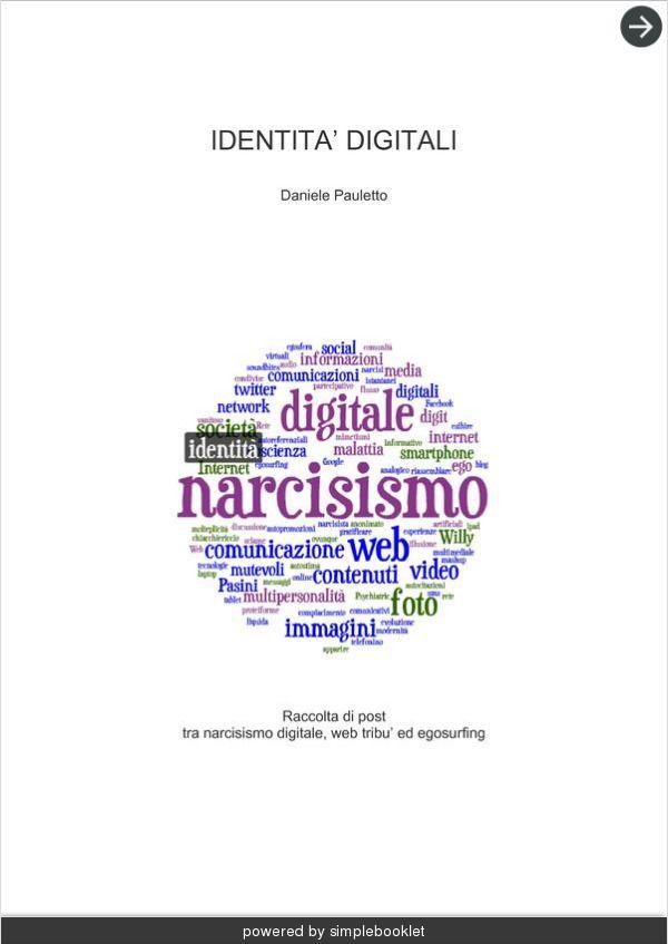 Narcisismo Digitale Identità e narcisismo Digitale. Come il web modifica la nostra personalità.  - made with simplebooklet.com