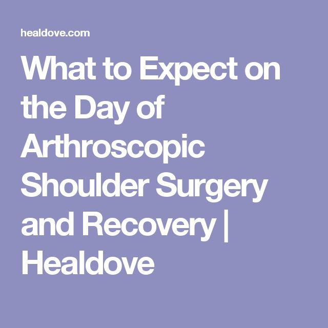 What to Expect on the Day of Arthroscopic Shoulder Surgery and Recovery | Healdove