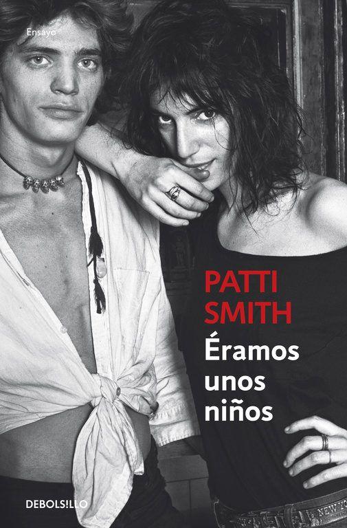 Éramos unos niños / Patti Smith.     1ª ed. en Debolsillo     Debolsillo, 2012