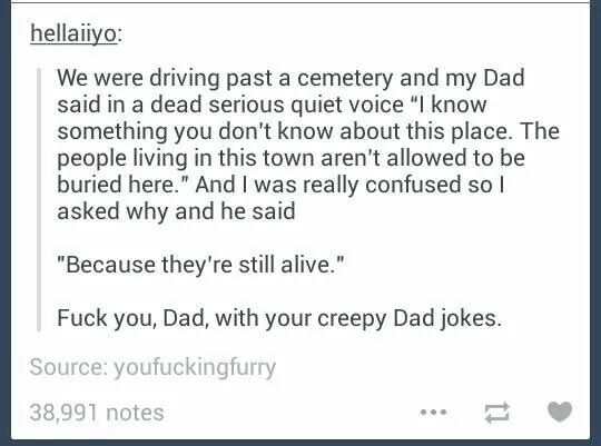 Dad jokes. I can't even