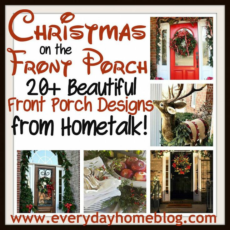 Christmas Front Porches :: The Everyday Home/Barb Garrett's clipboard on Hometalk