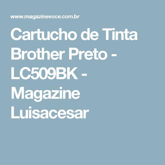 Cartucho de Tinta Brother Preto - LC509BK - Magazine Luisacesar
