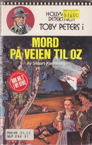 """""""Mord på veien til Oz"""" av Stuart M. Kaminsky"""