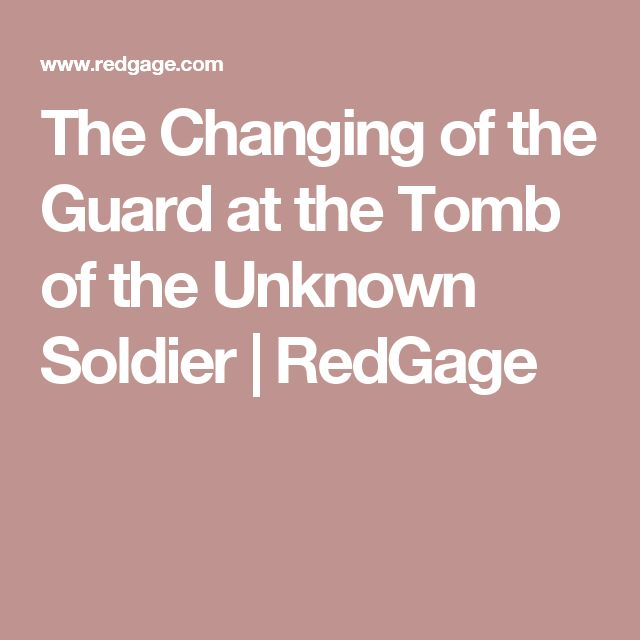 The Changing of the Guard at the Tomb of the Unknown Soldier | RedGage