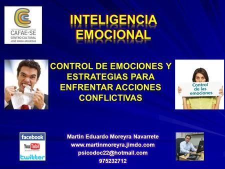 CONTROL DE EMOCIONES Y ESTRATEGIAS PARA ENFRENTAR ACCIONES CONFLICTIVAS.