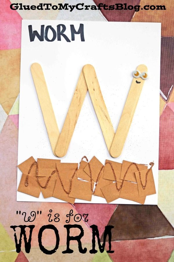 """W"" is for Worm - Kid Craft Idea Letter Learning https://www.amazon.com/gp/product/B075C661CM"