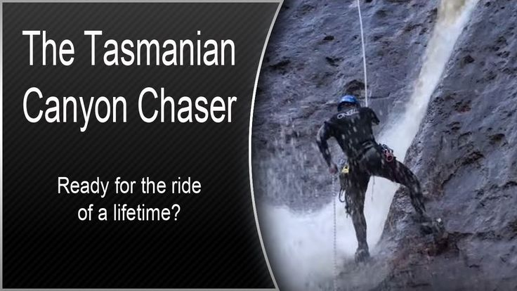 The Tasmanian Canyon Chaser: Ready for the ride of a lifetime?