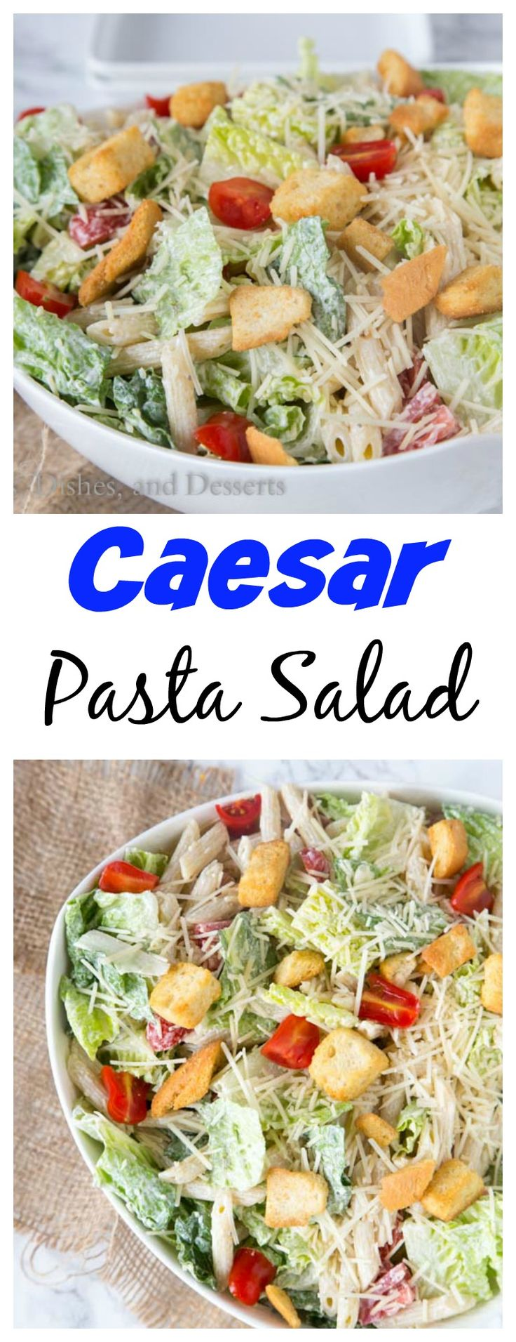 Caesar Pasta Salad – combine two favorites for one perfect summer side dish.  Caesar salad and pasta salad come together in an easy dish everyone will love!