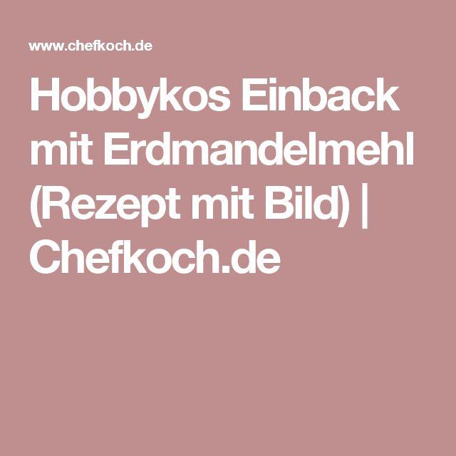 Hobbykos Einback mit Erdmandelmehl (Rezept mit Bild)   Chefkoch.de