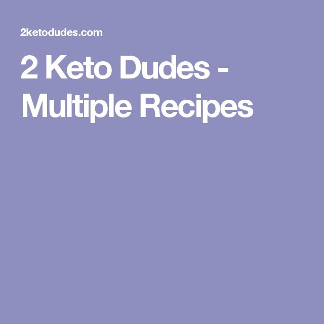 2 Keto Dudes - Multiple Recipes