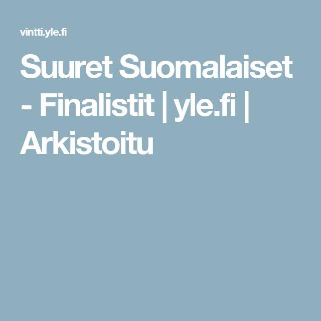 Suuret Suomalaiset - Finalistit | yle.fi | Arkistoitu