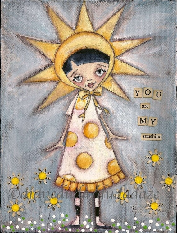 """You Are My Sunshine"" by Diane Duda  Mama always sings this song to you <3"