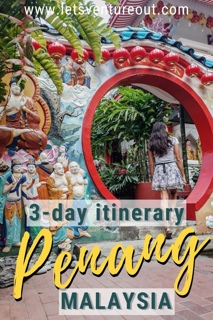 What To Do In Penang In 3 Days: Complete Penang Itinerary