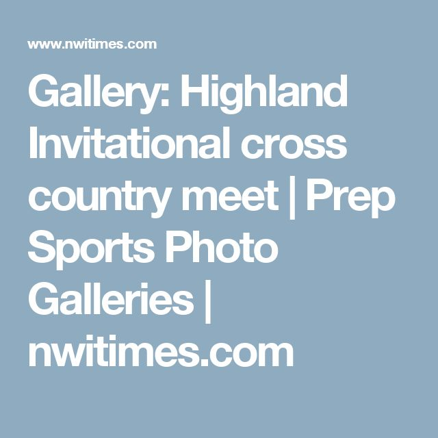 Gallery: Highland Invitational cross country meet | Prep Sports Photo Galleries | nwitimes.com