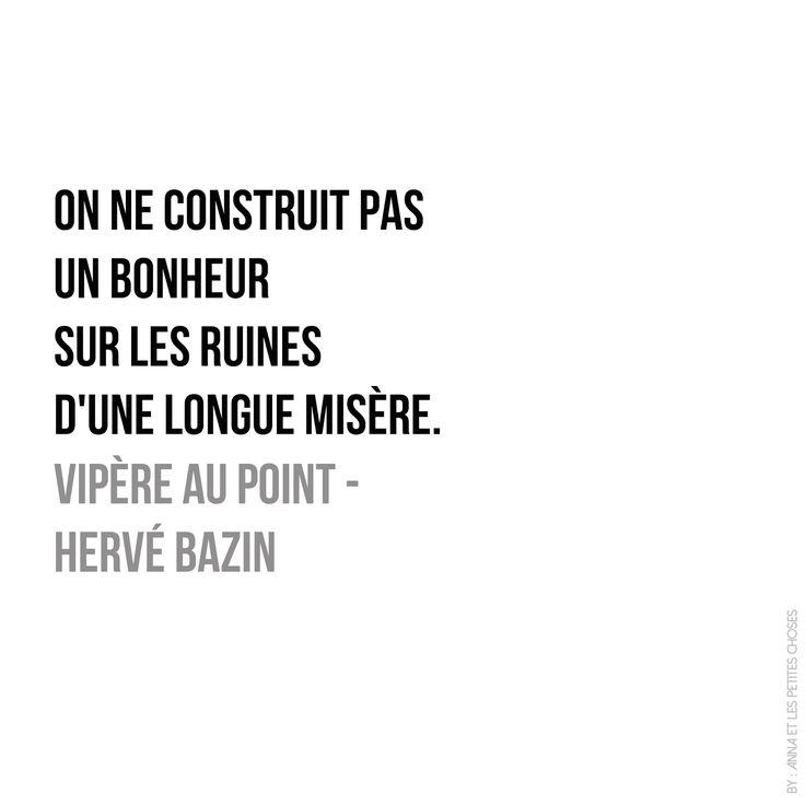 Vipère au poing , d'Hervé Bazin  On déteste autant Folcoche, qu'on éprouve de la tendresse pour Brasse-Bouillon... Un de mes romans préférés...