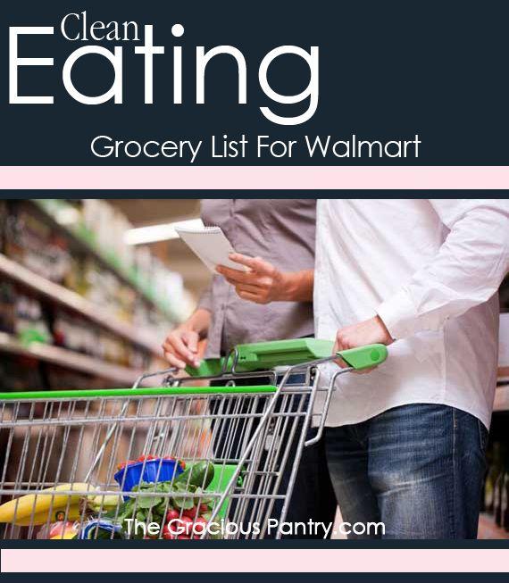 Clean Eating Shopping List For Walmart #cleaneating #eatclean #grocerylist #grocery #healthyshopping #healthyfood #walmart