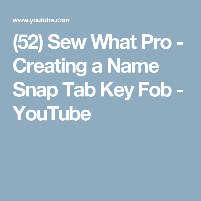 (52) Sew What Pro - Creating a Name Snap Tab Key Fob - YouTube