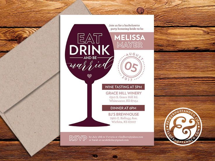 This wine tasting bachelorette invitation is the perfect way to celebrate the last days of the bride-to-bes single life and send her off into married life! Available in color or black ink (great for printing on kraft cardstock!)  To order, copy and paste the wording below into the notes section at checkout, replacing the items in [brackets] with your information.  ---  Eat Drink and Be Married  Join us for a bachelorette party honoring bride-to-be [Brides name]  [Date]  [Event 1 with Time]…