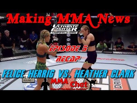 TUF 20 Episode 5 Recap - Felice Herrig vs. Heather Clark -   On 'The MMA Live Chat Show' Season 2 Episode 53 show, Rich Davie briefly discusses the TUF 20 Episode 5 show, and the fight that featured the match-up between the #6 seeded fighter Felice Herrig and the #11 seeded fighter Heather Jo Clark.   @RichDavie @MMALiveChatHour #TUF20 #FeliceHerrig #HeatherClark #FeliceHerrigVsHeatherClark #UFC #TUF #MMALiveChatShow #MMA #MMAChat  Recorded : Saturday October 25, 2014