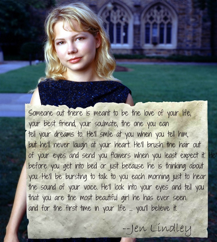 Lovely At Your Side: We Love: Dawson's Creek Quotes