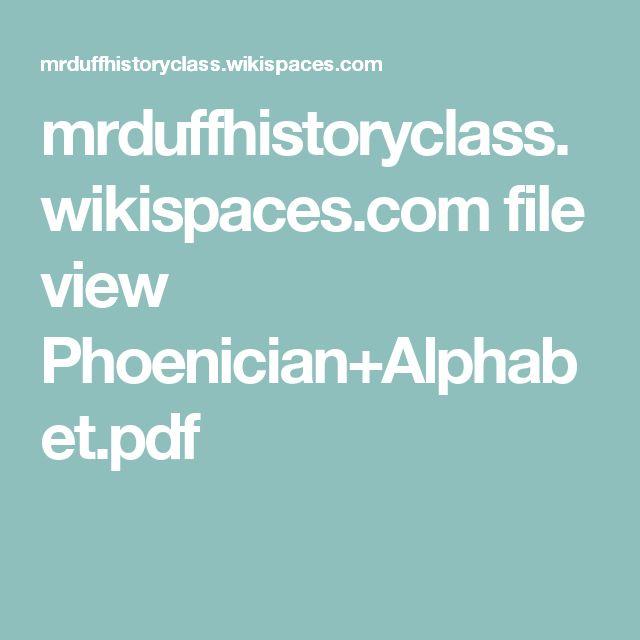 mrduffhistoryclass.wikispaces.com file view Phoenician+Alphabet.pdf