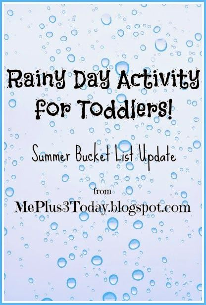 Rainy Day Activity - Summer Bucket List, Fun for Toddlers - www.MePlus3Today.com